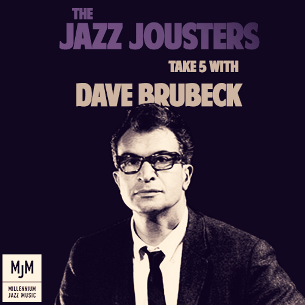 The Jazz Jousters - Take 5 with Dave Brubeck
